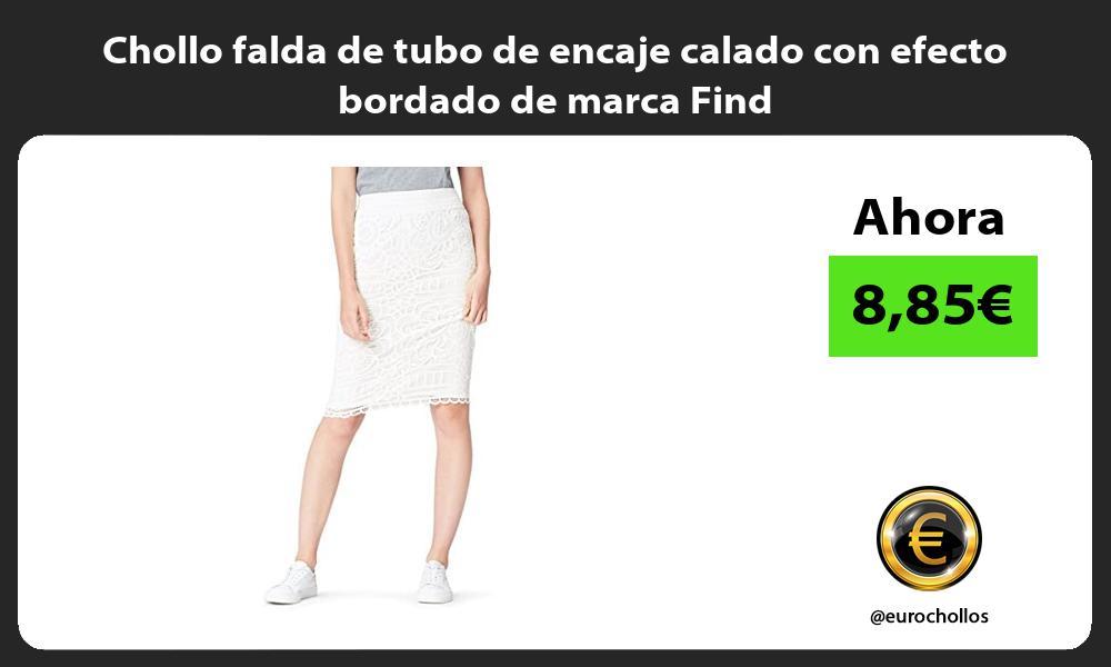 Chollo falda de tubo de encaje calado con efecto bordado de marca Find