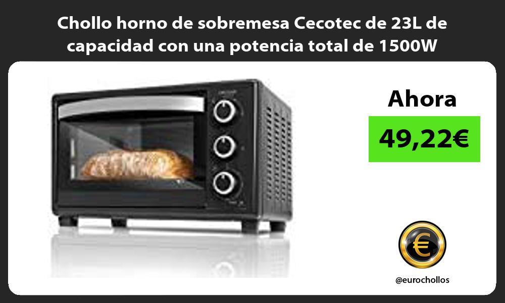 Chollo horno de sobremesa Cecotec de 23L de capacidad con una potencia total de 1500W