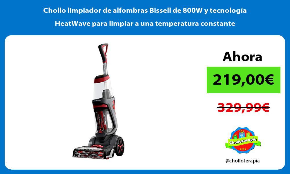 Chollo limpiador de alfombras Bissell de 800W y tecnologia HeatWave para limpiar a una temperatura constante
