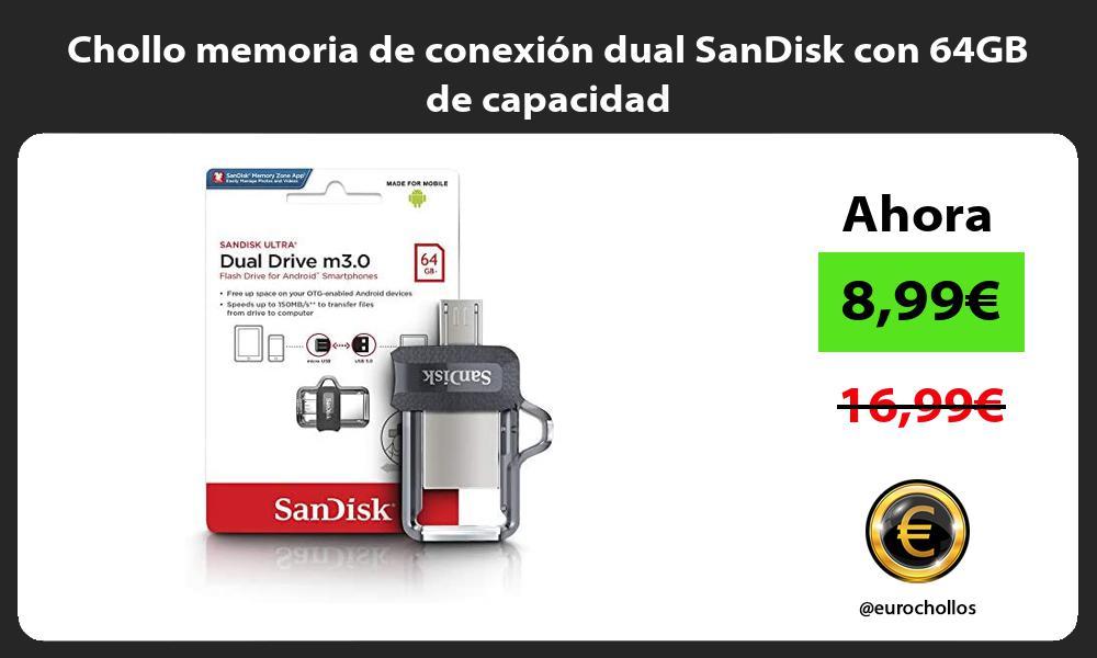 Chollo memoria de conexion dual SanDisk con 64GB de capacidad