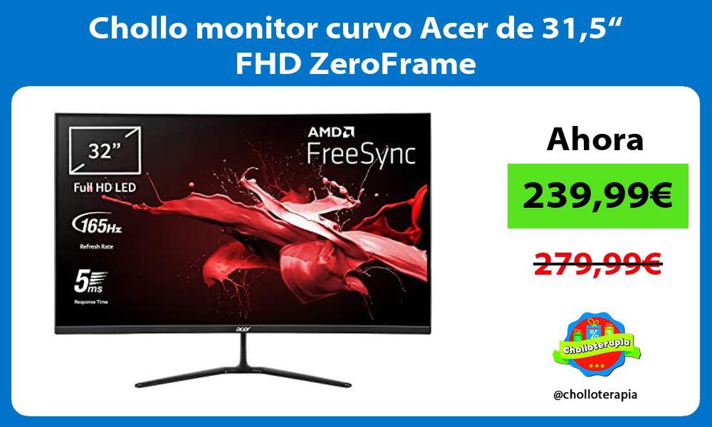 Chollo monitor curvo Acer de 315 FHD ZeroFrame