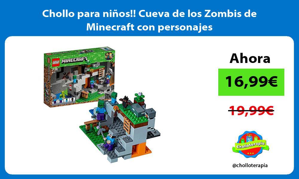 Chollo para ninos Cueva de los Zombis de Minecraft con personajes
