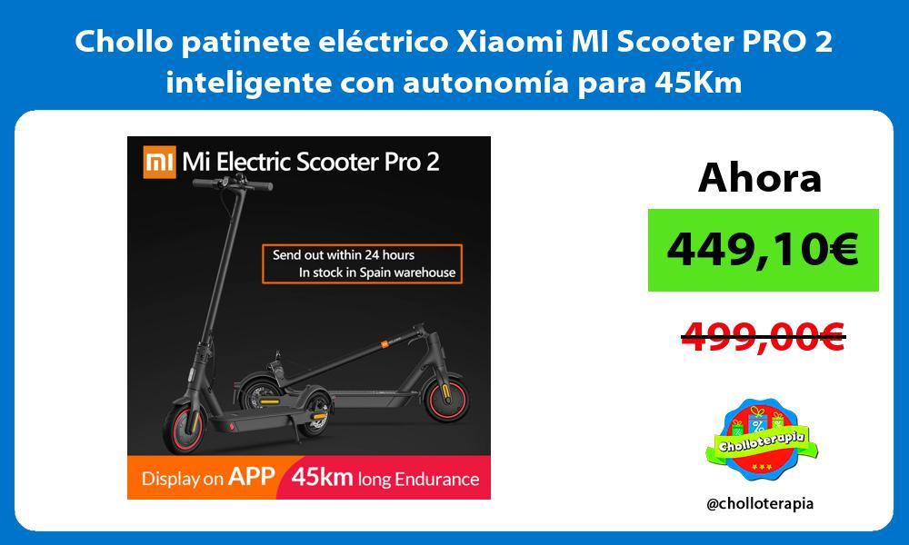 Chollo patinete eléctrico Xiaomi MI Scooter PRO 2 inteligente con autonomía para 45Km