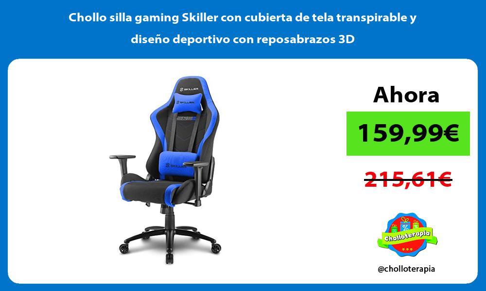 Chollo silla gaming Skiller con cubierta de tela transpirable y diseño deportivo con reposabrazos 3D