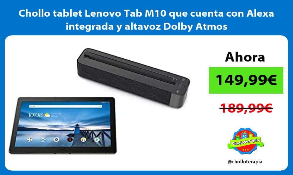Chollo tablet Lenovo Tab M10 que cuenta con Alexa integrada y altavoz Dolby Atmos
