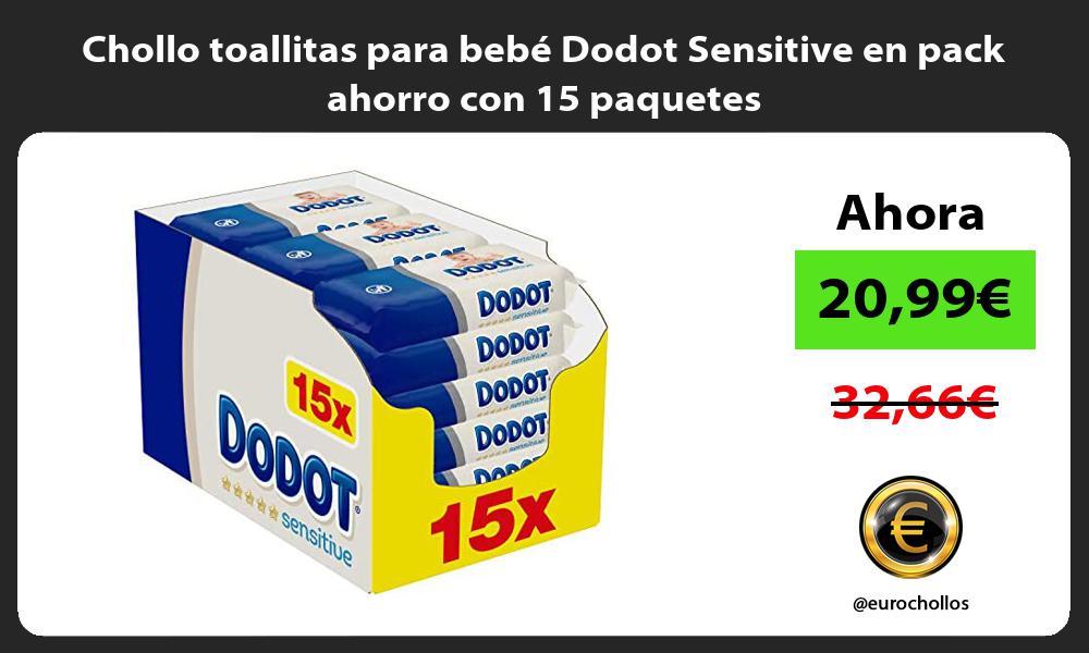 Chollo toallitas para bebe Dodot Sensitive en pack ahorro con 15 paquetes