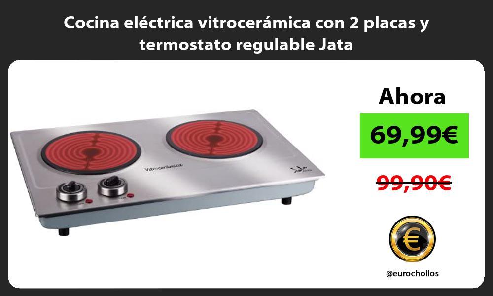 Cocina eléctrica vitrocerámica con 2 placas y termostato regulable Jata