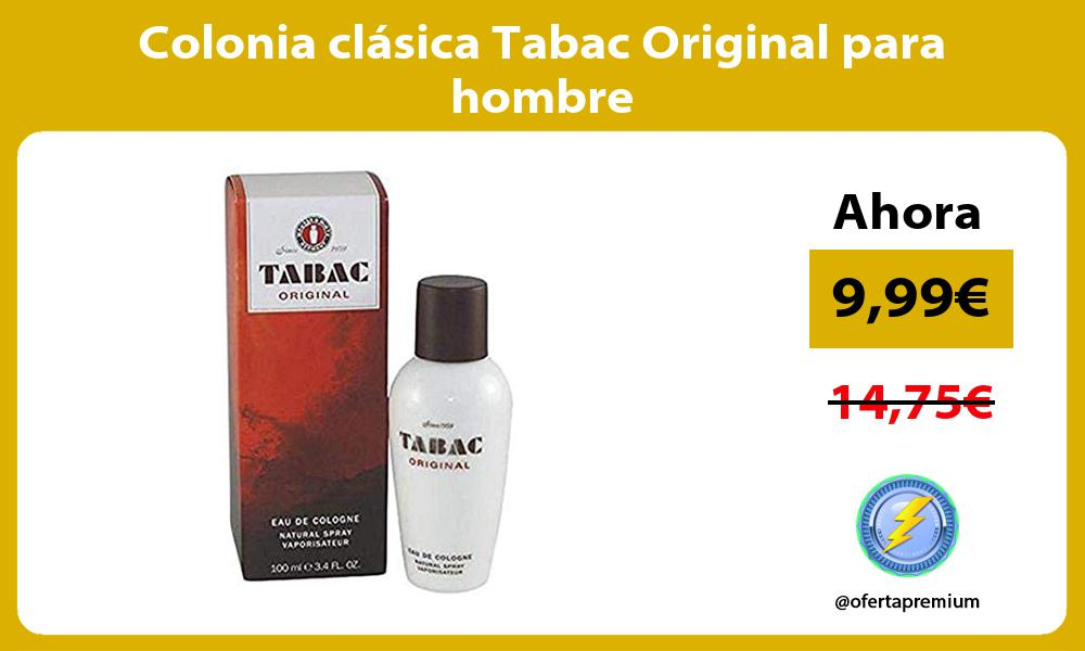 Colonia clasica Tabac Original para hombre