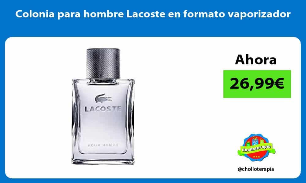 Colonia para hombre Lacoste en formato vaporizador