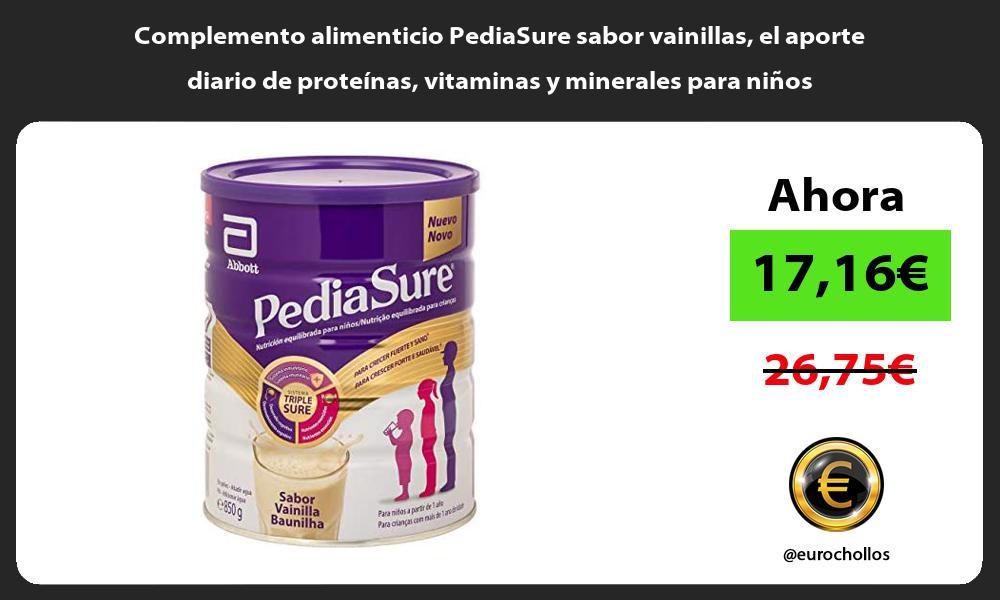 Complemento alimenticio PediaSure sabor vainillas el aporte diario de proteínas vitaminas y minerales para niños