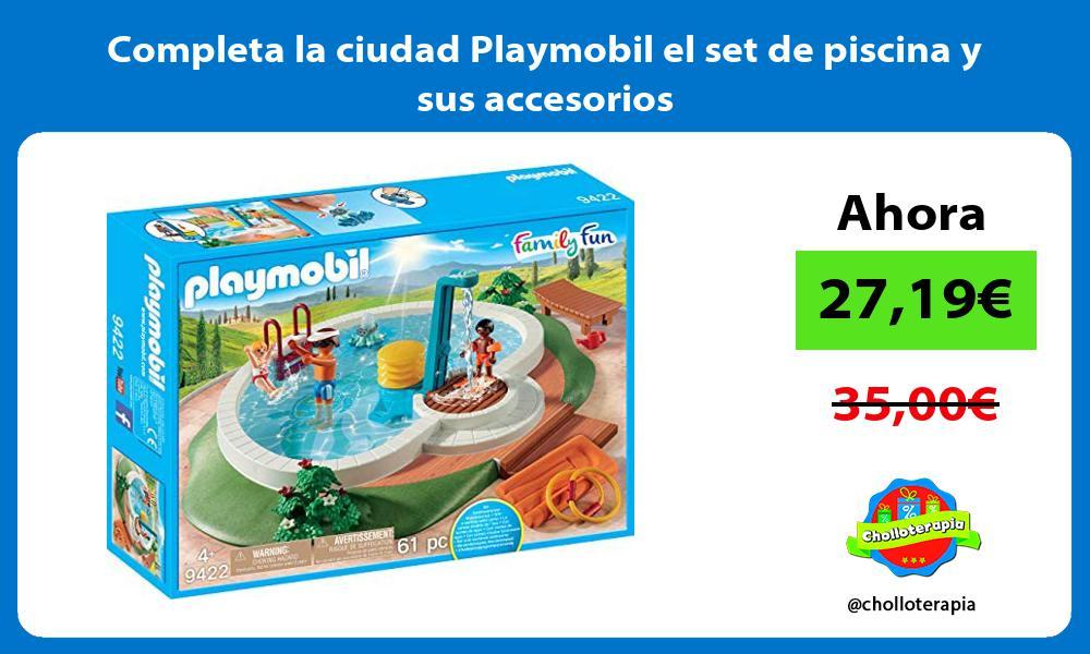 Completa la ciudad Playmobil el set de piscina y sus accesorios