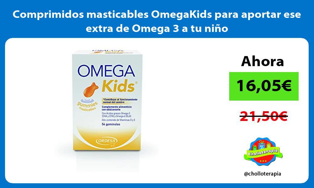 Comprimidos masticables OmegaKids para aportar ese extra de Omega 3 a tu niño