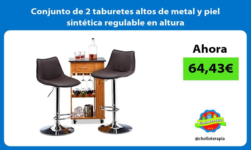 Conjunto de 2 taburetes altos de metal y piel sintética regulable en altura