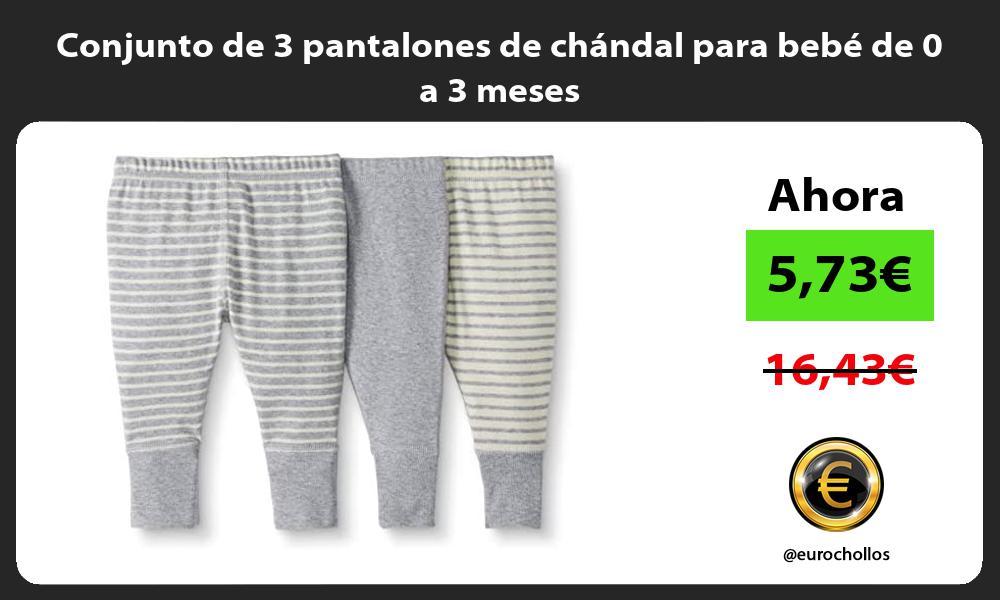 Conjunto de 3 pantalones de chandal para bebe de 0 a 3 meses