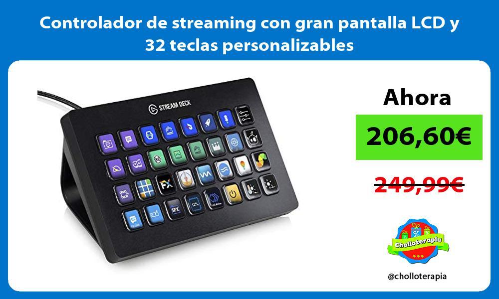 Controlador de streaming con gran pantalla LCD y 32 teclas personalizables