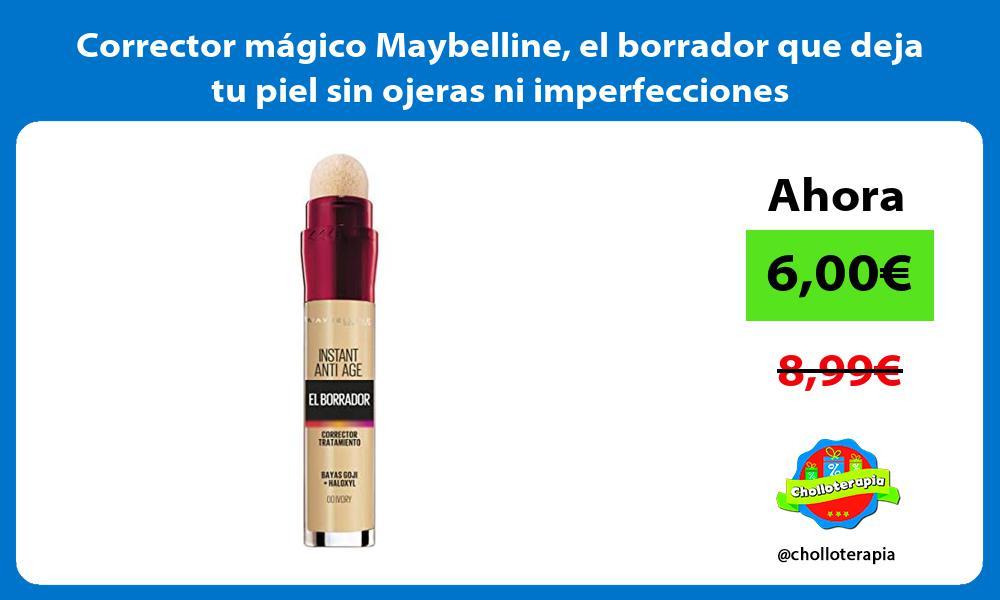 Corrector mágico Maybelline el borrador que deja tu piel sin ojeras ni imperfecciones