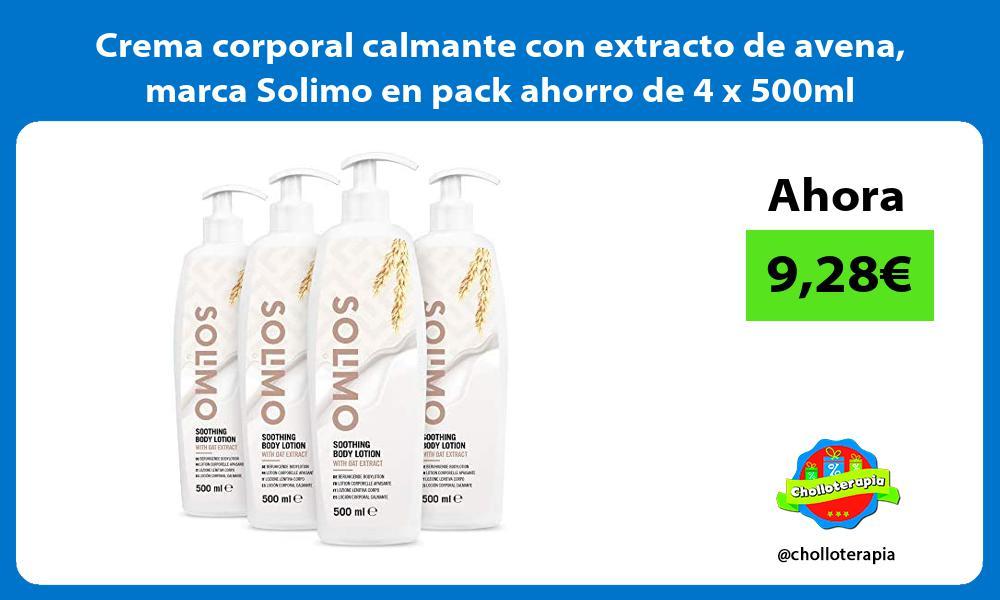 Crema corporal calmante con extracto de avena marca Solimo en pack ahorro de 4 x 500ml