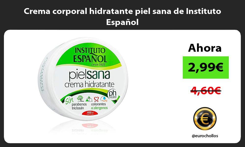 Crema corporal hidratante piel sana de Instituto Español
