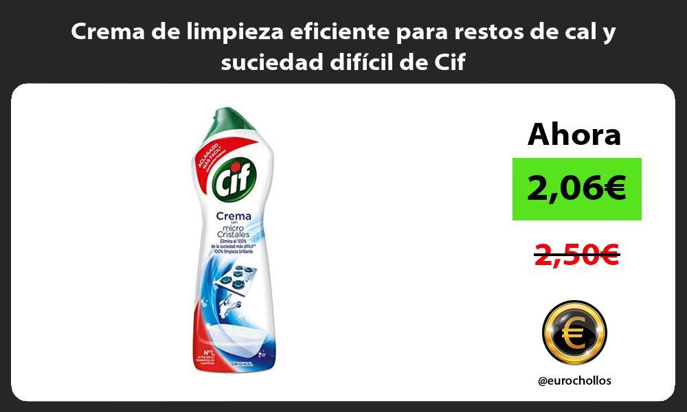 Crema de limpieza eficiente para restos de cal y suciedad difícil de Cif