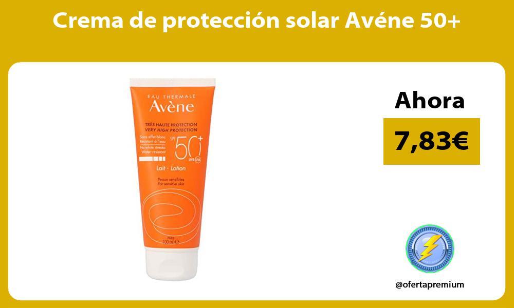 Crema de protección solar Avéne 50