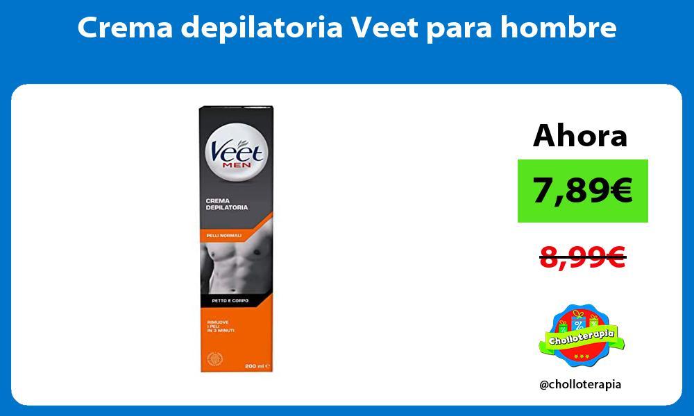 Crema depilatoria Veet para hombre