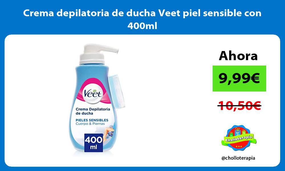 Crema depilatoria de ducha Veet piel sensible con 400ml