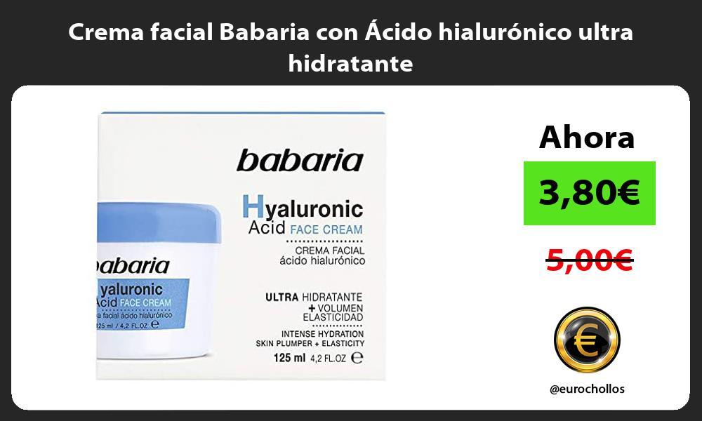 Crema facial Babaria con Ácido hialurónico ultra hidratante