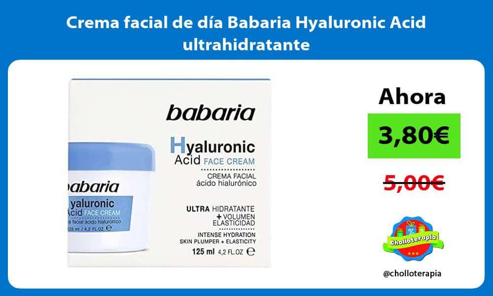 Crema facial de día Babaria Hyaluronic Acid ultrahidratante