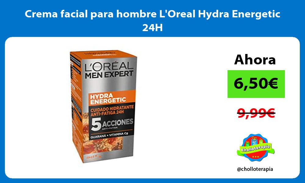 Crema facial para hombre LOreal Hydra Energetic 24H