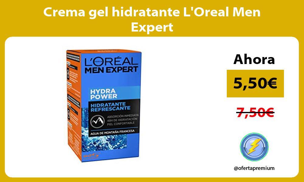 Crema gel hidratante LOreal Men Expert