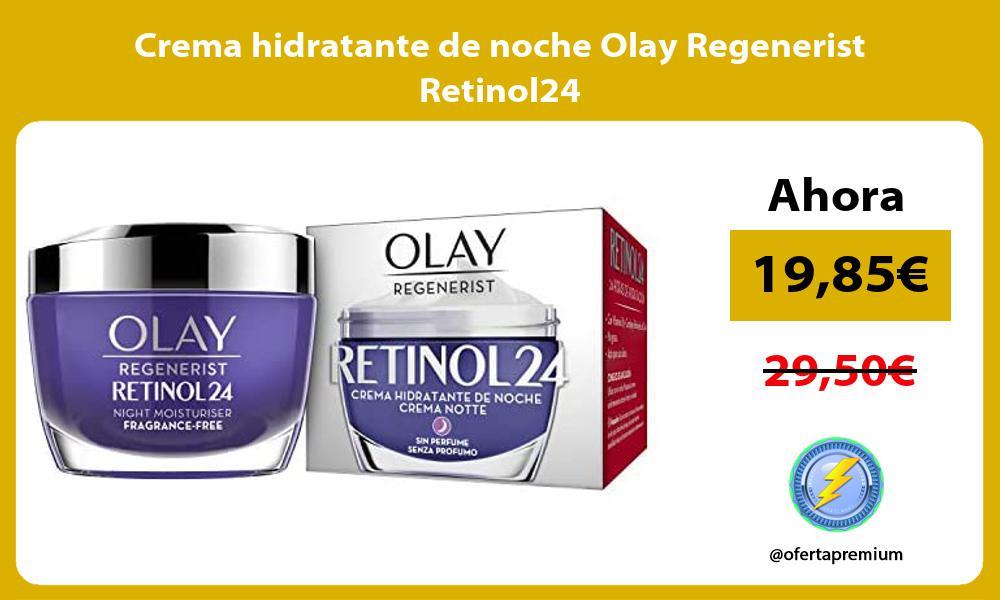 Crema hidratante de noche Olay Regenerist Retinol24