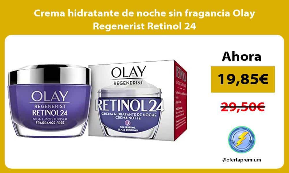 Crema hidratante de noche sin fragancia Olay Regenerist Retinol 24
