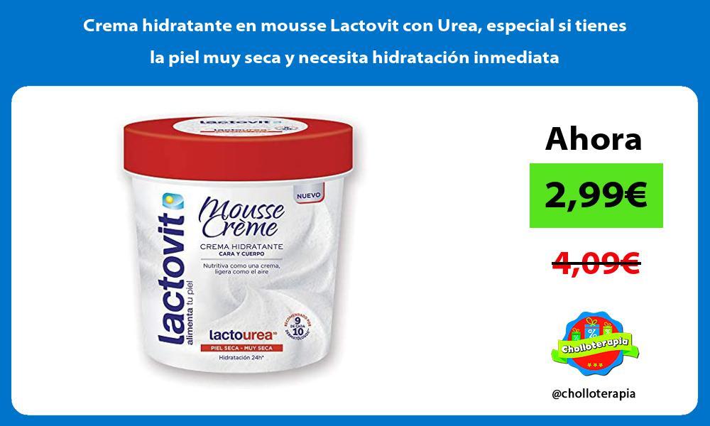 Crema hidratante en mousse Lactovit con Urea especial si tienes la piel muy seca y necesita hidratacion inmediata