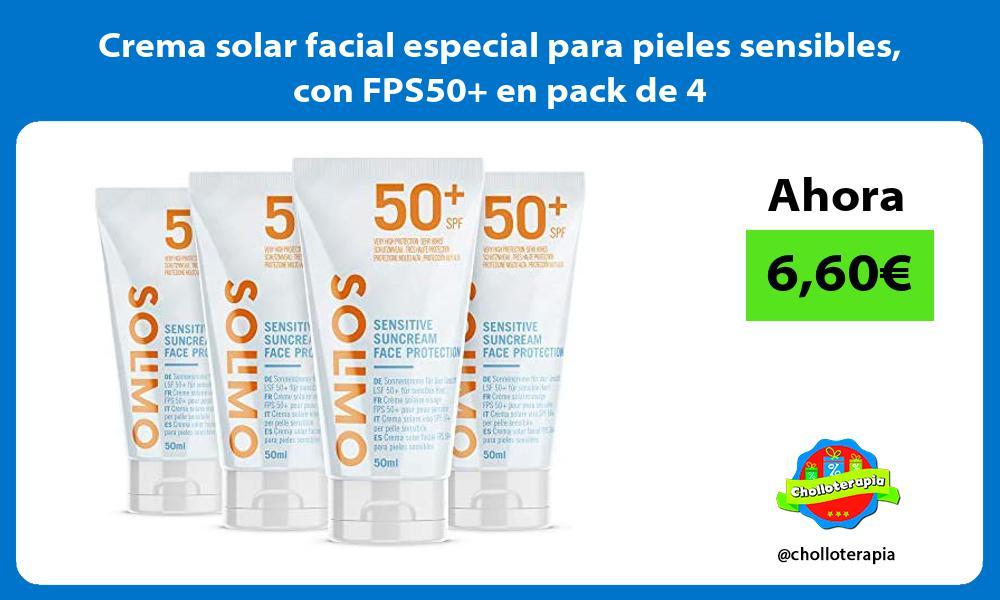 Crema solar facial especial para pieles sensibles con FPS50 en pack de 4