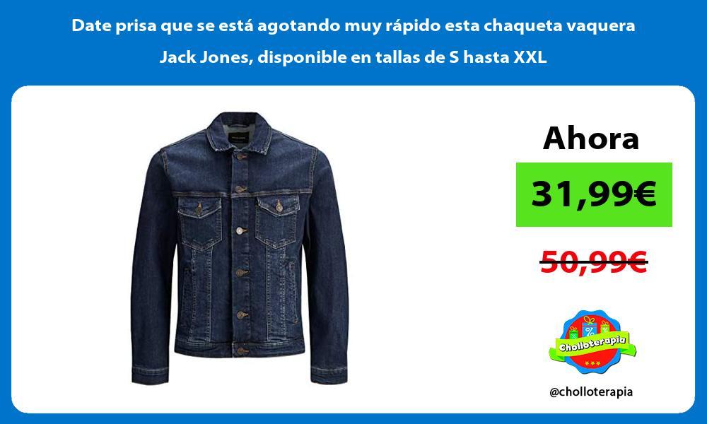Date prisa que se esta agotando muy rapido esta chaqueta vaquera Jack Jones disponible en tallas de S hasta XXL