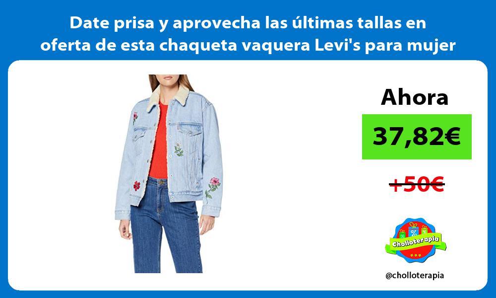 Date prisa y aprovecha las ultimas tallas en oferta de esta chaqueta vaquera Levis para mujer