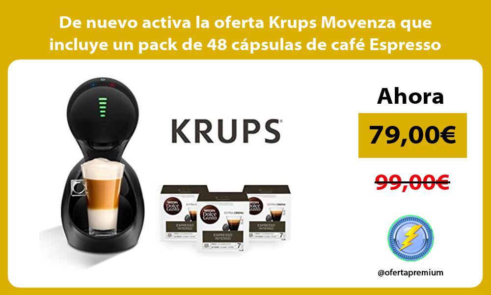 De nuevo activa la oferta Krups Movenza que incluye un pack de 48 capsulas de cafe Espresso Intenso