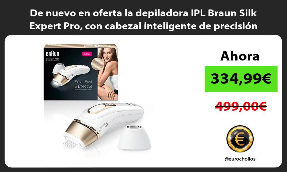 De nuevo en oferta la depiladora IPL Braun Silk Expert Pro con cabezal inteligente de precision