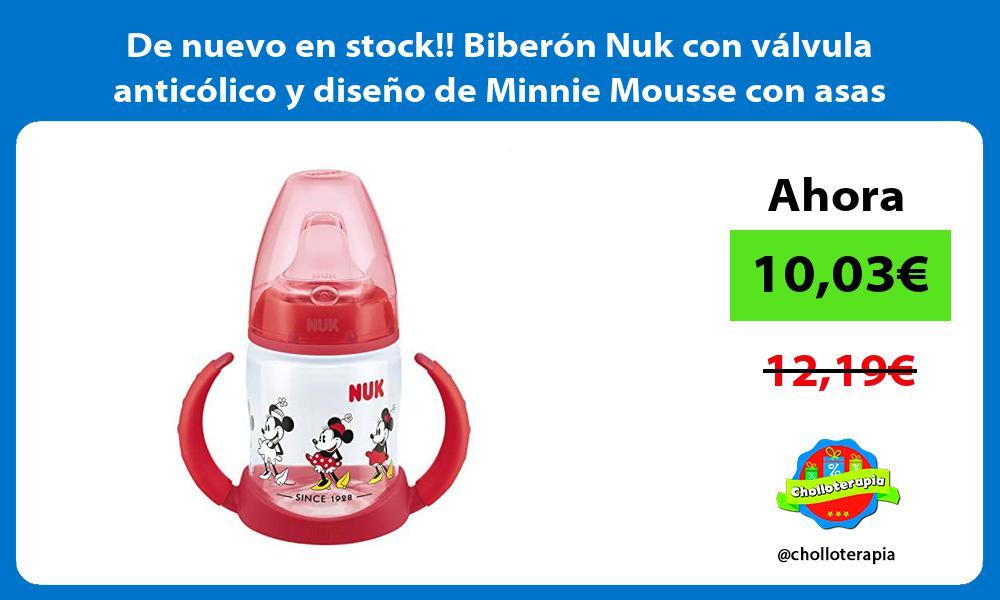 De nuevo en stock Biberon Nuk con valvula anticolico y diseno de Minnie Mousse con asas