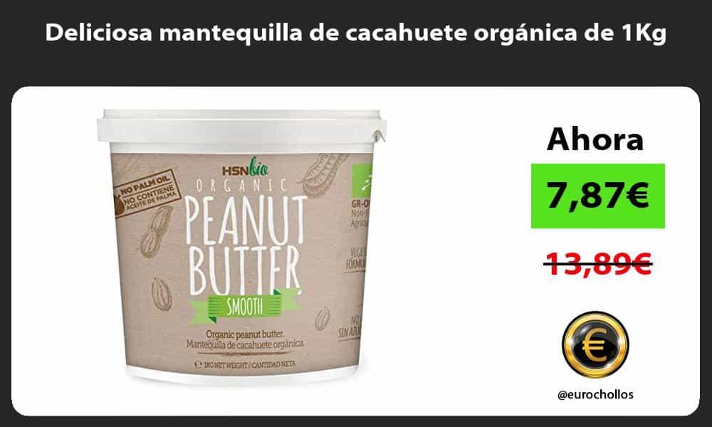 Deliciosa mantequilla de cacahuete orgánica de 1Kg