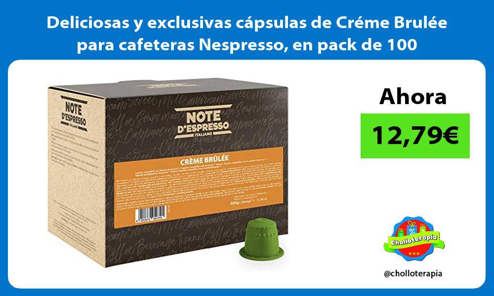 Deliciosas y exclusivas capsulas de Creme Brulee para cafeteras Nespresso en pack de 100