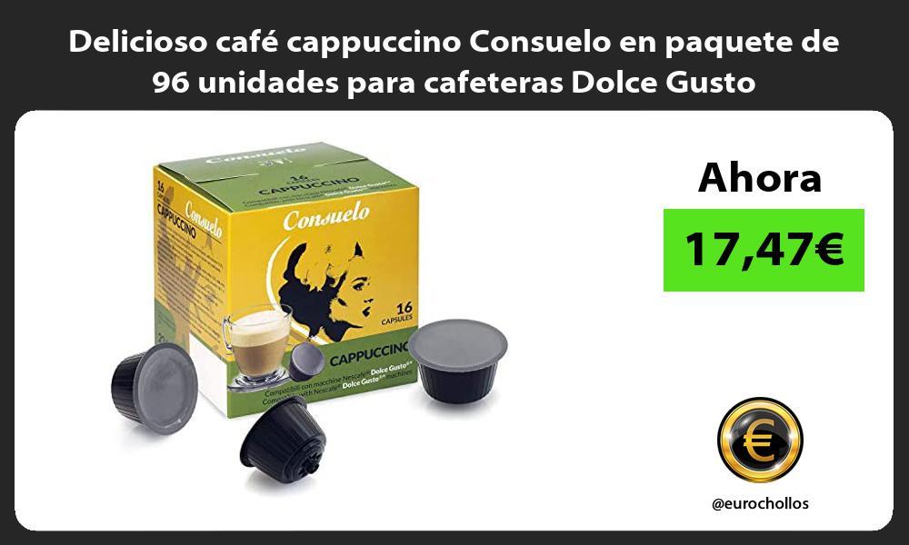 Delicioso cafe cappuccino Consuelo en paquete de 96 unidades para cafeteras Dolce Gusto
