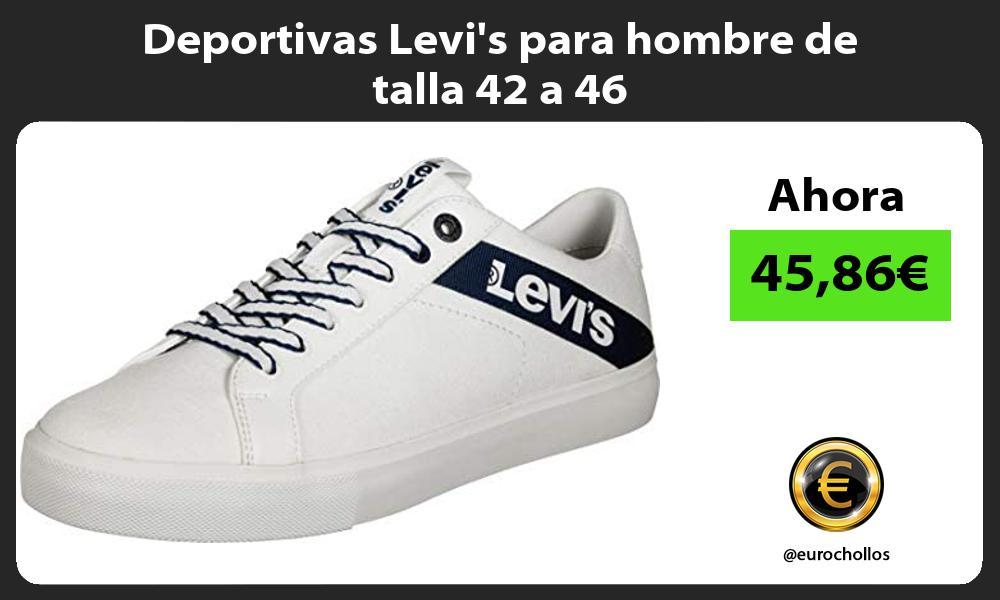 Deportivas Levis para hombre de talla 42 a 46
