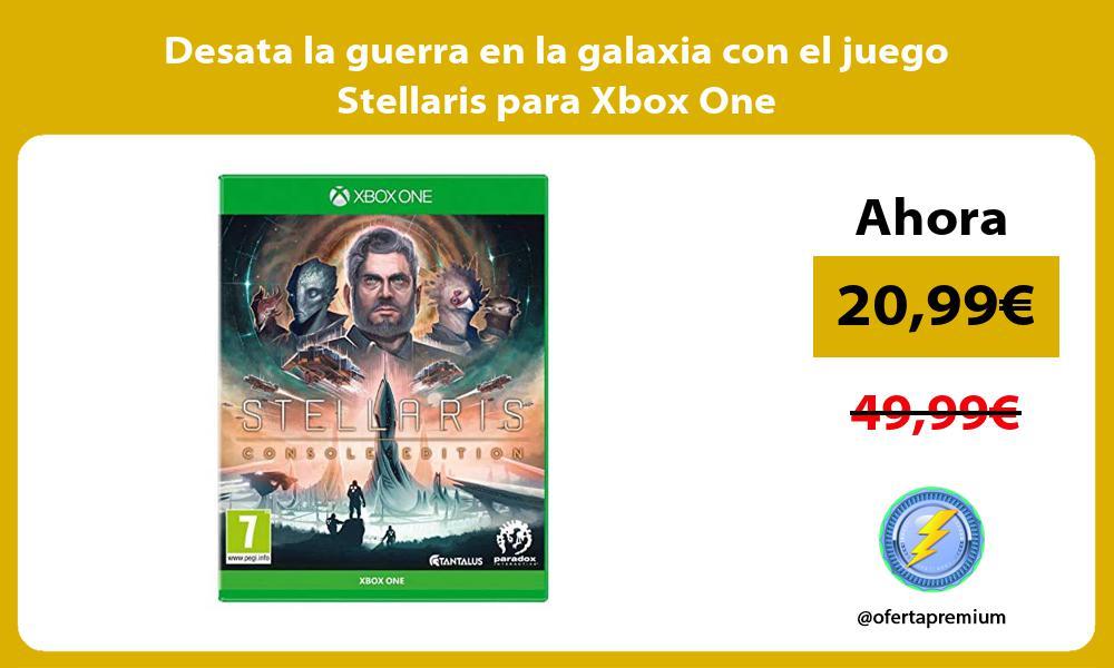 Desata la guerra en la galaxia con el juego Stellaris para Xbox One