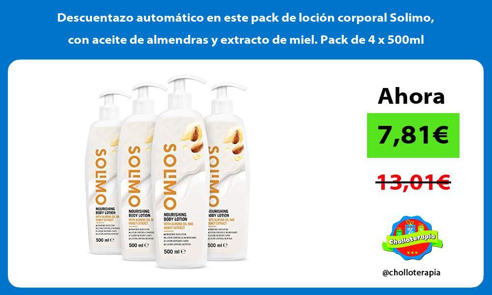 Descuentazo automatico en este pack de locion corporal Solimo con aceite de almendras y extracto de miel Pack de 4 x 500ml