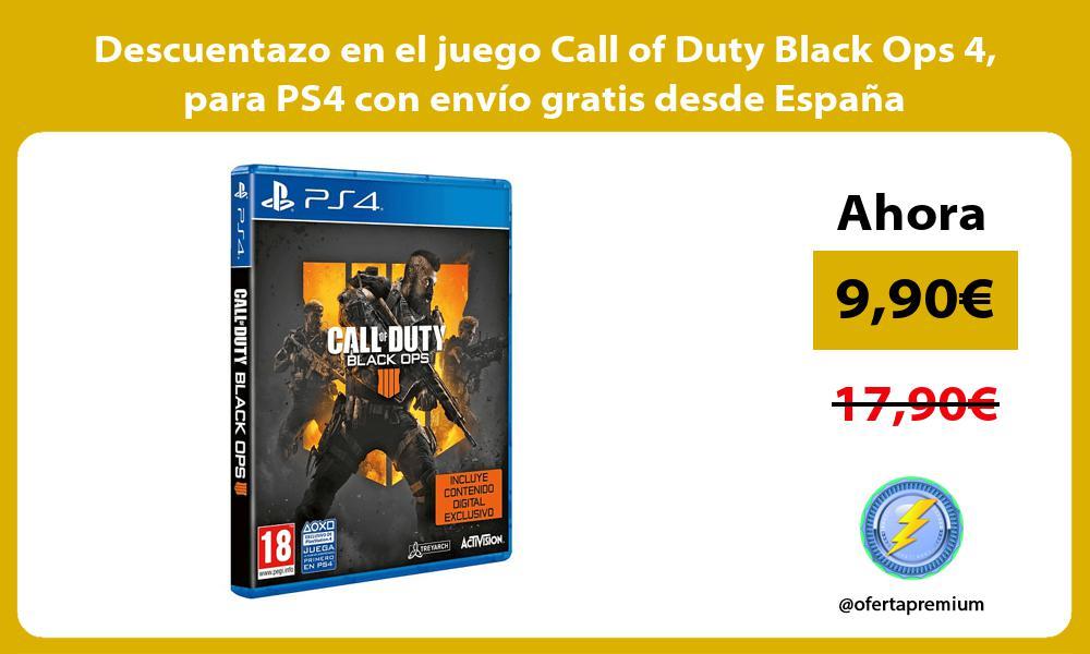 Descuentazo en el juego Call of Duty Black Ops 4 para PS4 con envio gratis desde Espana