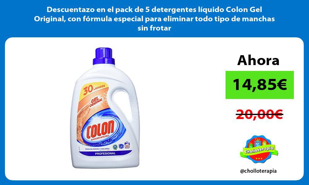 Descuentazo en el pack de 5 detergentes liquido Colon Gel Original con formula especial para eliminar todo tipo de manchas sin frotar