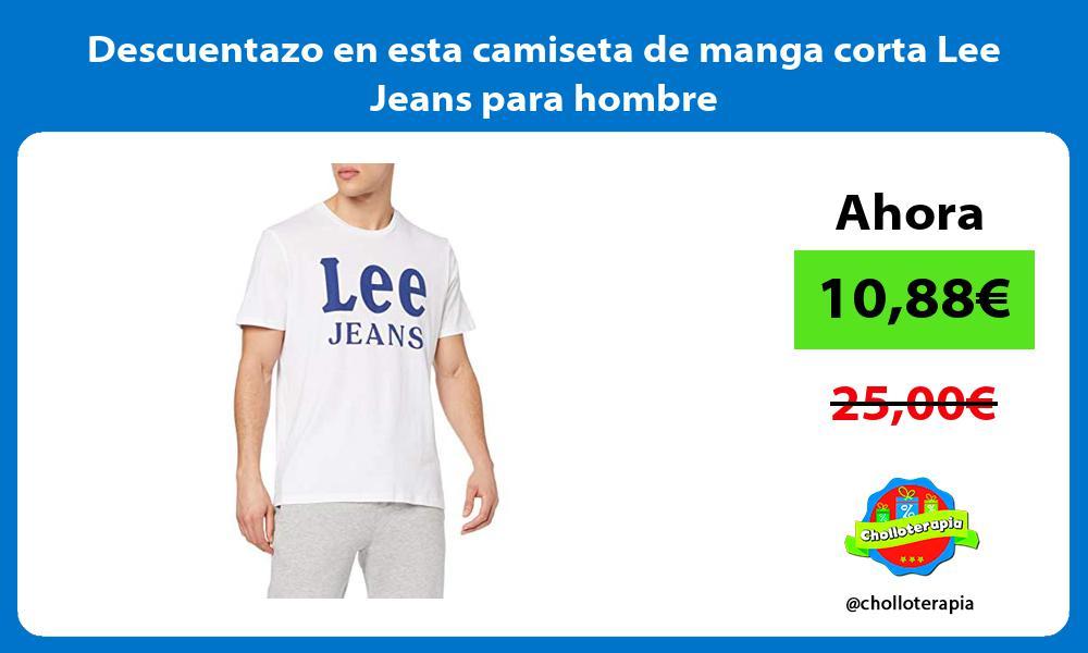 Descuentazo en esta camiseta de manga corta Lee Jeans para hombre
