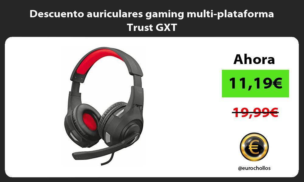 Descuento auriculares gaming multi plataforma Trust GXT