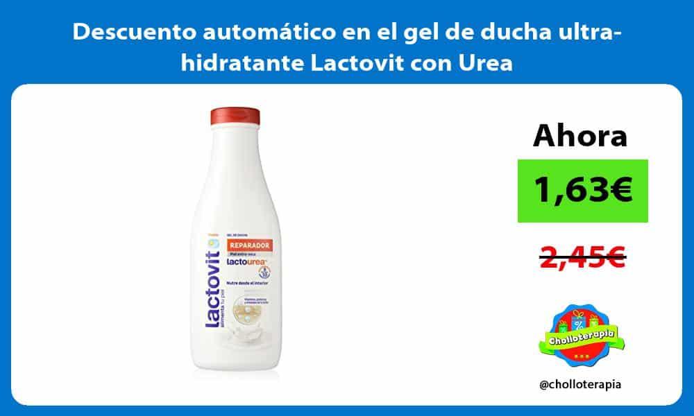 Descuento automático en el gel de ducha ultra hidratante Lactovit con Urea